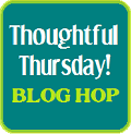 ThoughtfulThursdayBlogHop